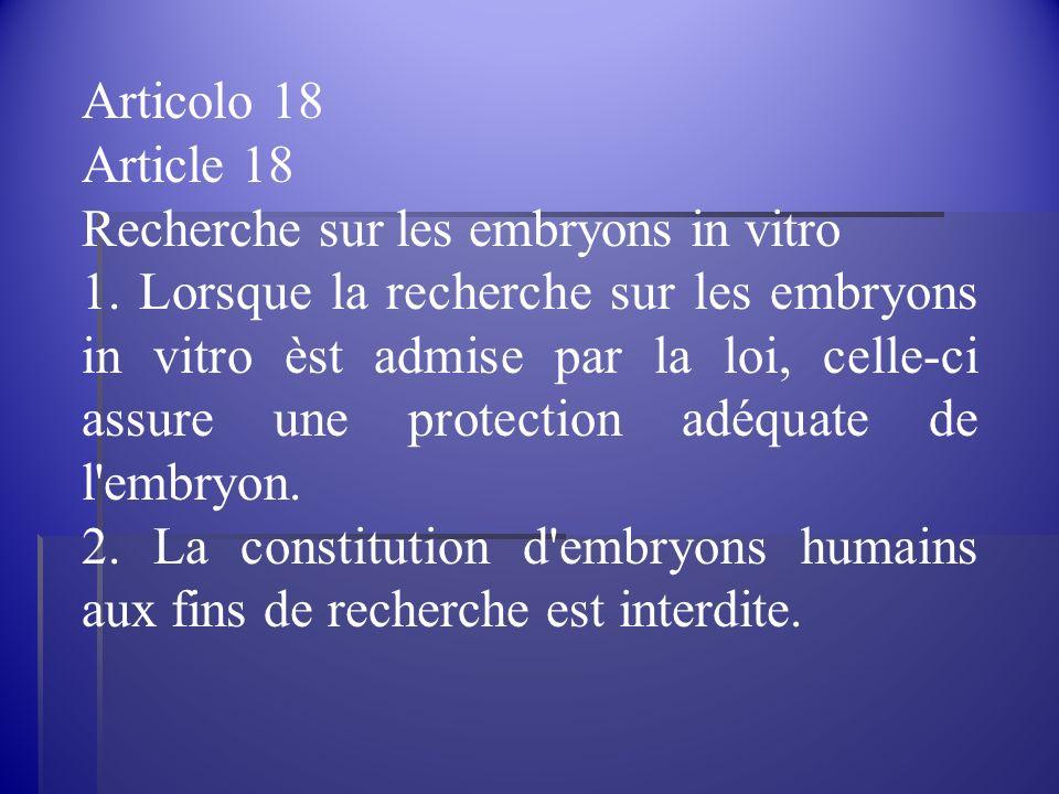 Articolo 18 Article 18. Recherche sur les embryons in vitro.