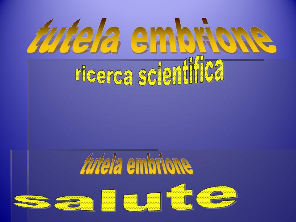tutela embrione ricerca scientifica tutela embrione salute