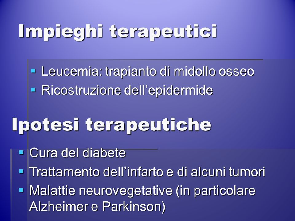 Impieghi terapeutici Ipotesi terapeutiche
