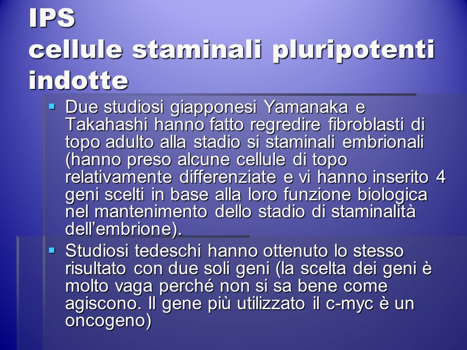 IPS cellule staminali pluripotenti indotte