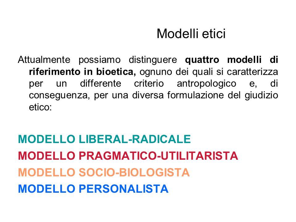 Modelli etici MODELLO LIBERAL-RADICALE MODELLO PRAGMATICO-UTILITARISTA