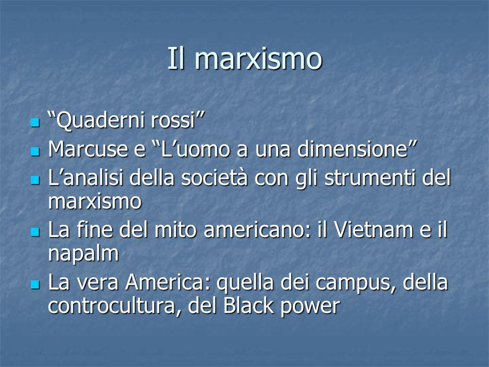 Il marxismo Quaderni rossi Marcuse e L'uomo a una dimensione
