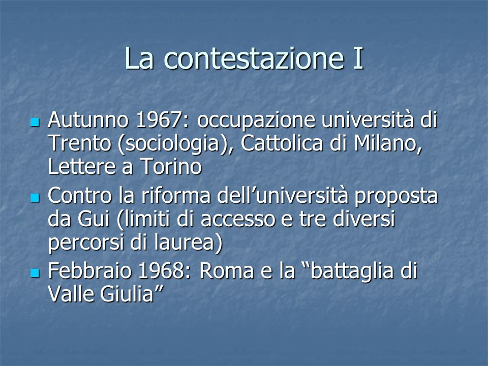La contestazione IAutunno 1967: occupazione università di Trento (sociologia), Cattolica di Milano, Lettere a Torino.