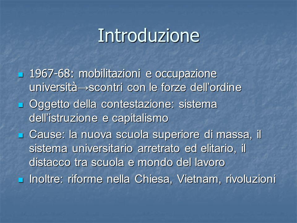 Introduzione 1967-68: mobilitazioni e occupazione università→scontri con le forze dell'ordine.
