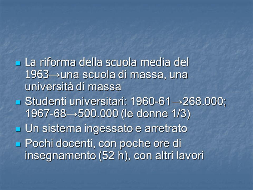 La riforma della scuola media del 1963→una scuola di massa, una università di massa