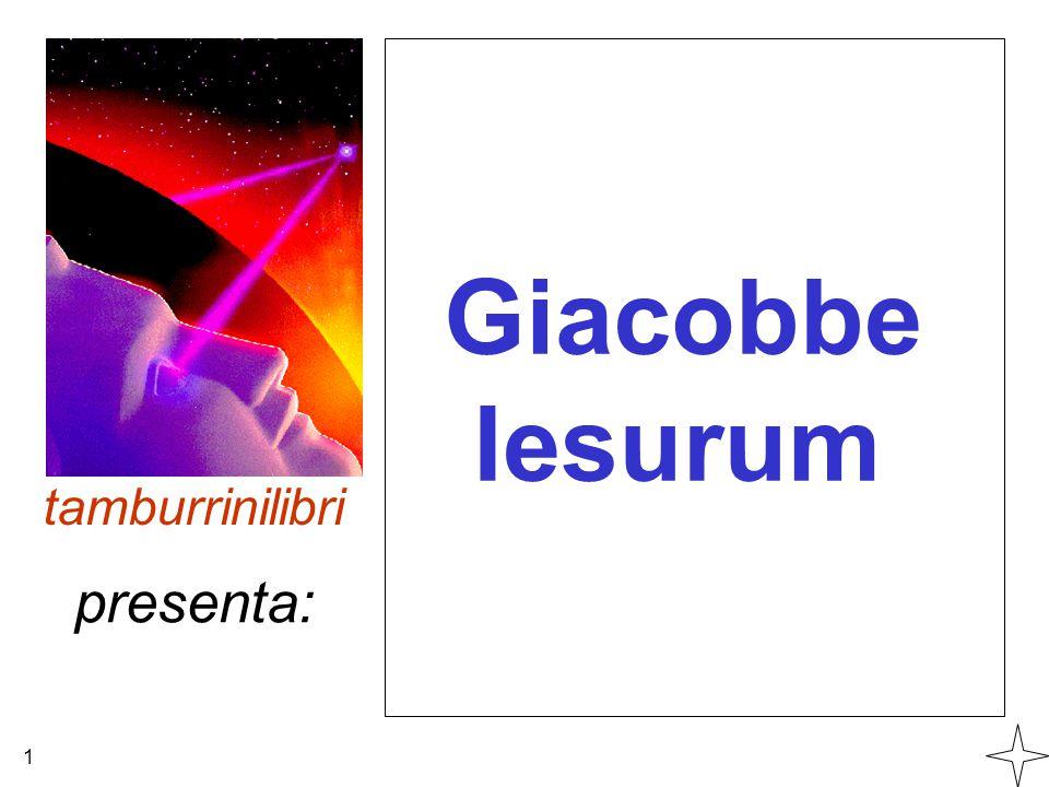 Giacobbe Iesurum tamburrinilibri presenta: 1
