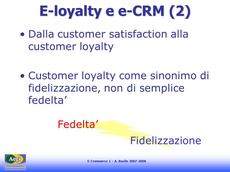 E-loyalty e e-CRM (2)Dalla customer satisfaction alla customer loyalty. Customer loyalty come sinonimo di fidelizzazione, non di semplice fedelta'