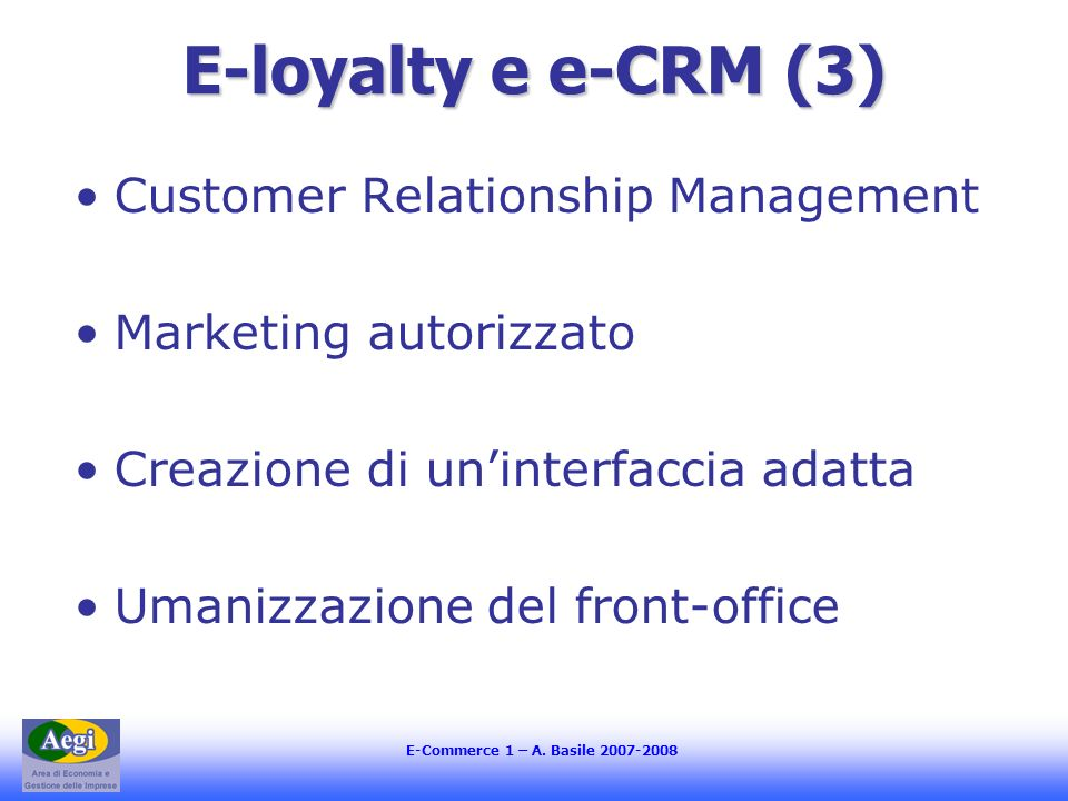 E-loyalty e e-CRM (3) Customer Relationship Management