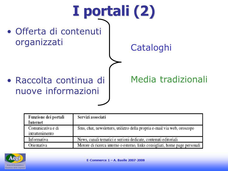 I portali (2) Offerta di contenuti organizzati Cataloghi