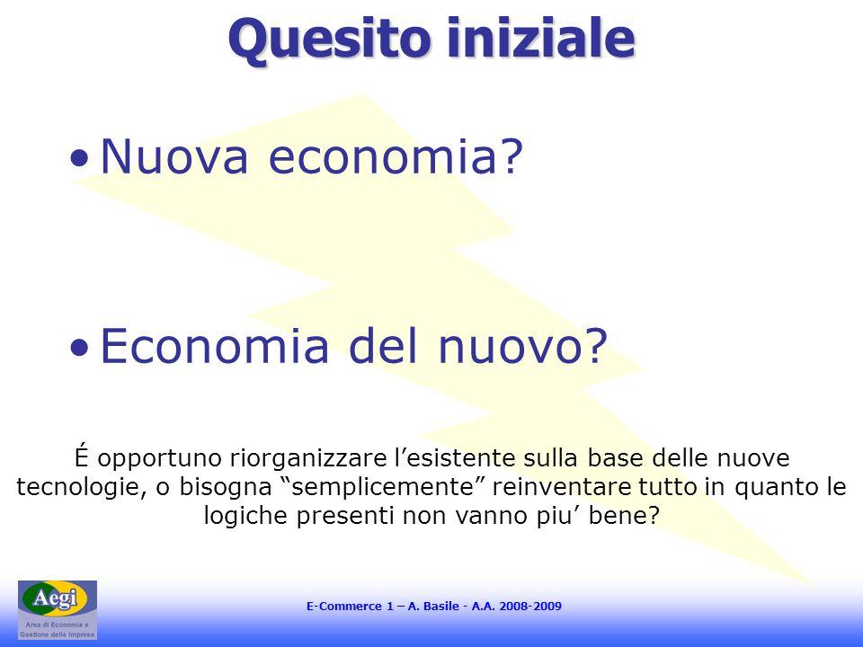 Quesito iniziale Nuova economia Economia del nuovo