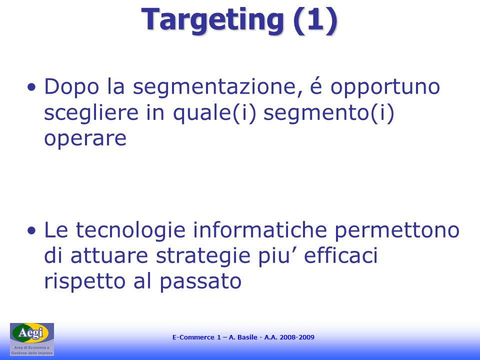 Targeting (1) Dopo la segmentazione, é opportuno scegliere in quale(i) segmento(i) operare.