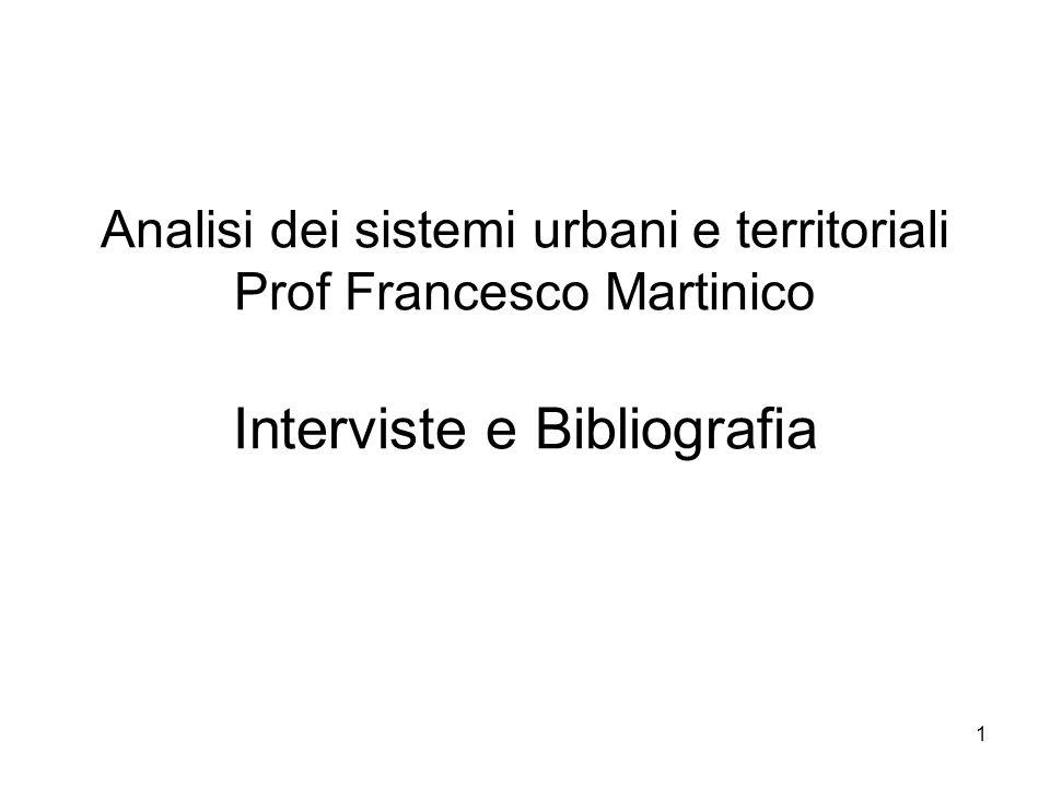Analisi dei sistemi urbani e territoriali Prof Francesco Martinico Interviste e Bibliografia
