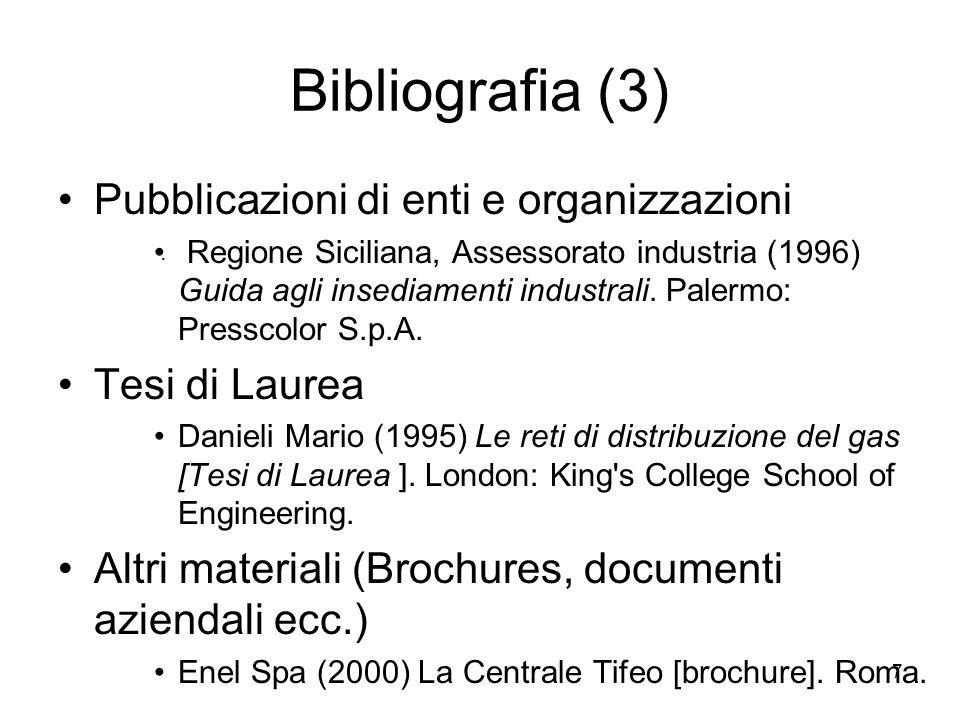 Bibliografia (3) Pubblicazioni di enti e organizzazioni Tesi di Laurea