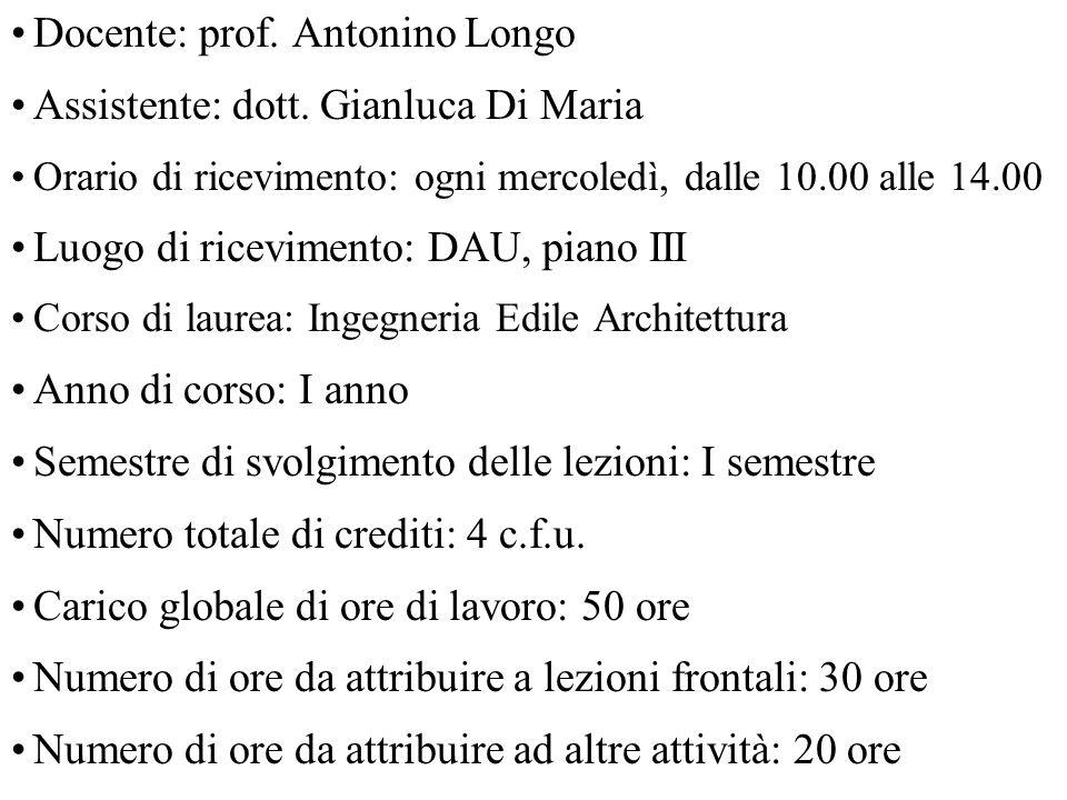 Docente: prof. Antonino Longo Assistente: dott. Gianluca Di Maria