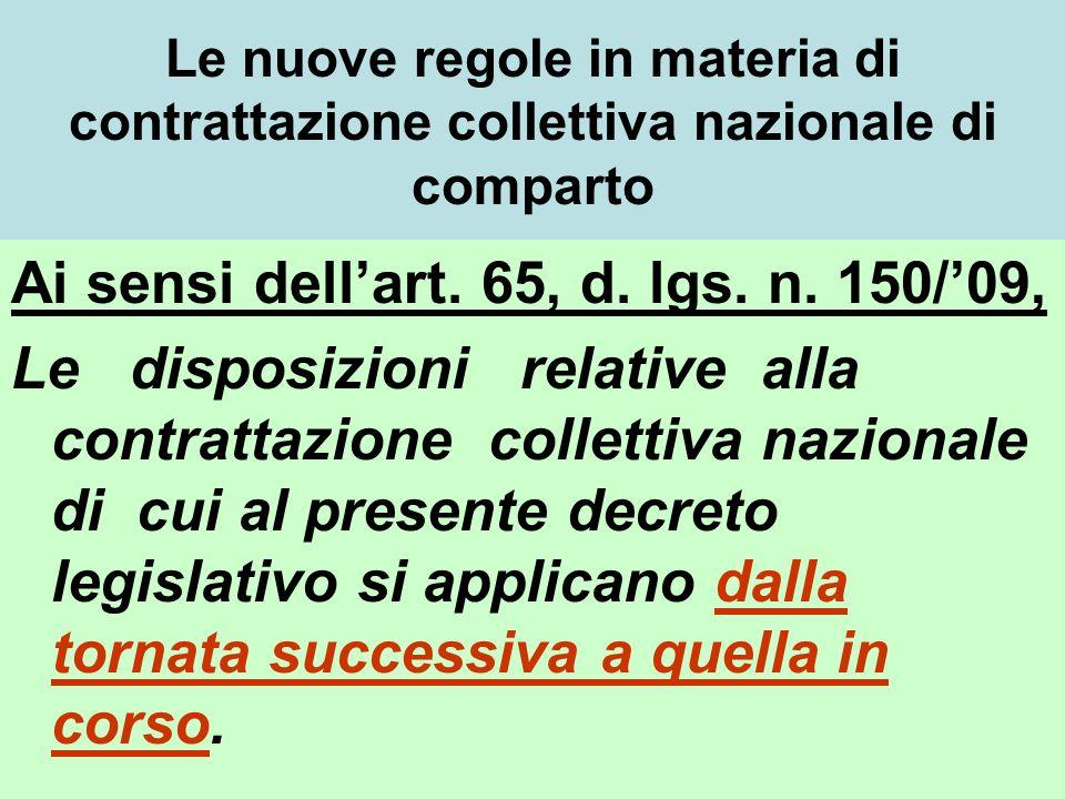 Ai sensi dell'art. 65, d. lgs. n. 150/'09,