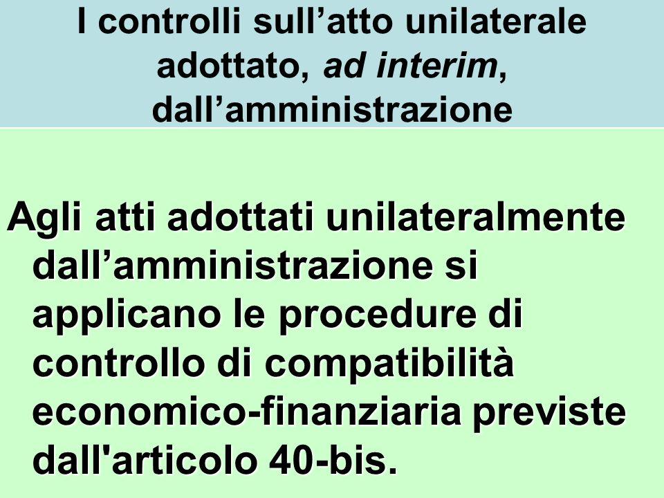 I controlli sull'atto unilaterale adottato, ad interim, dall'amministrazione