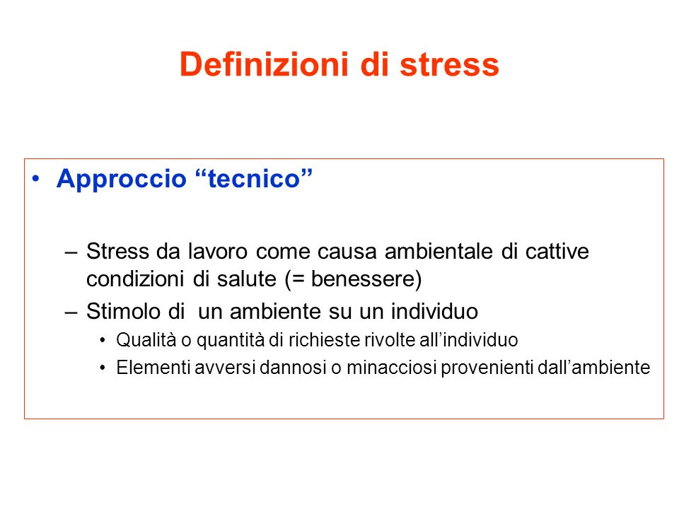 Definizioni di stress Approccio tecnico
