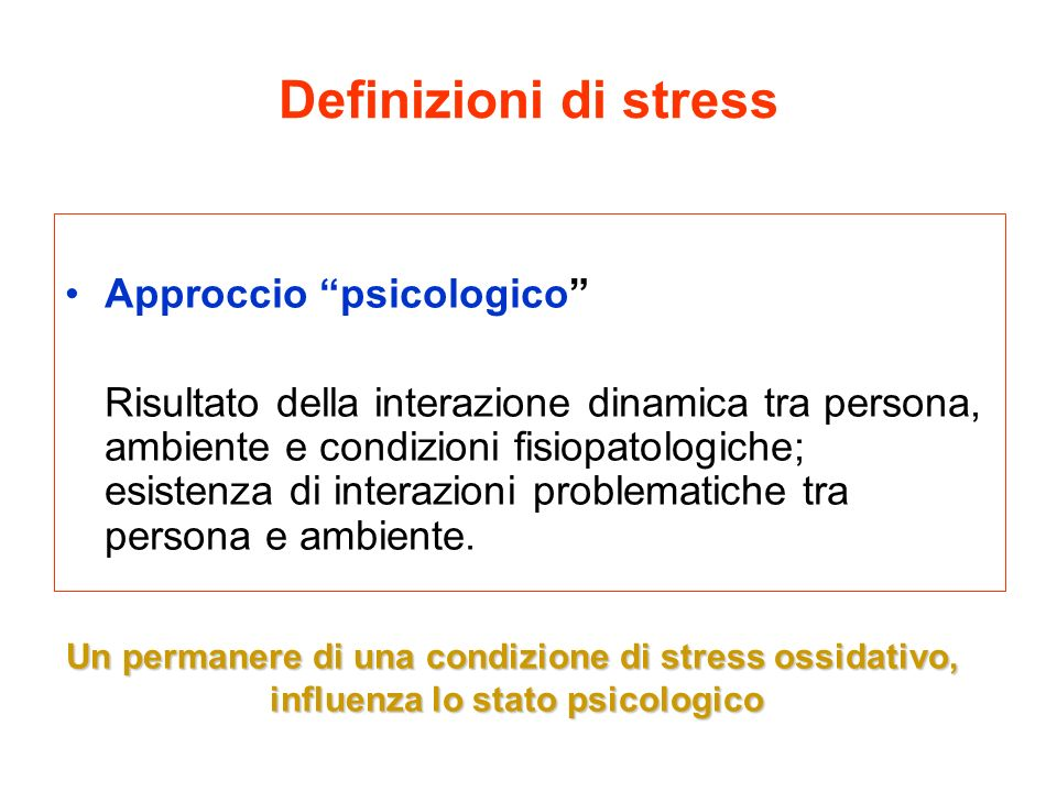 Definizioni di stress Approccio psicologico