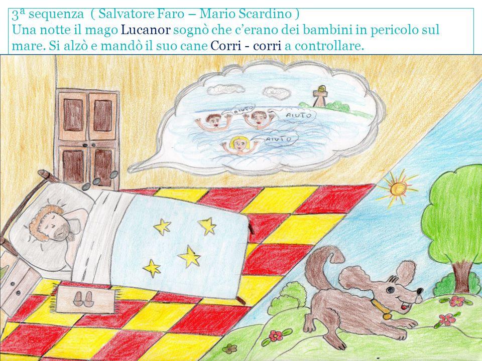 3ª sequenza ( Salvatore Faro – Mario Scardino ) Una notte il mago Lucanor sognò che c'erano dei bambini in pericolo sul mare.