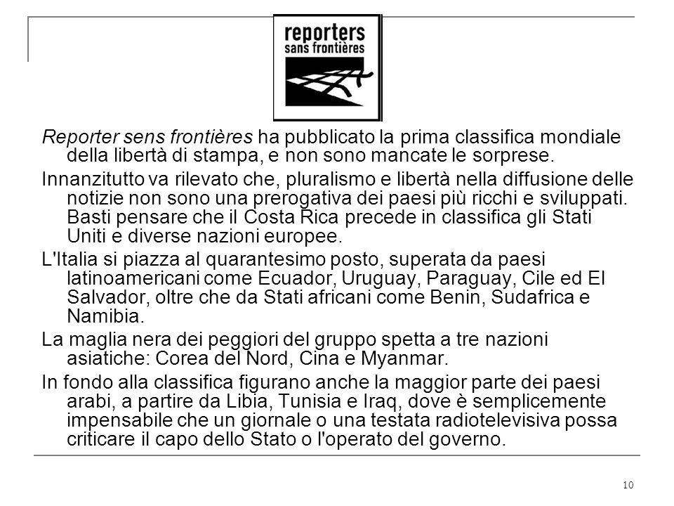 Reporter sens frontières ha pubblicato la prima classifica mondiale della libertà di stampa, e non sono mancate le sorprese.
