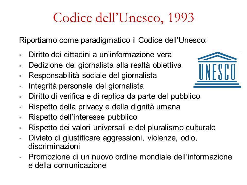Codice dell'Unesco, 1993 Riportiamo come paradigmatico il Codice dell'Unesco: Diritto dei cittadini a un'informazione vera.