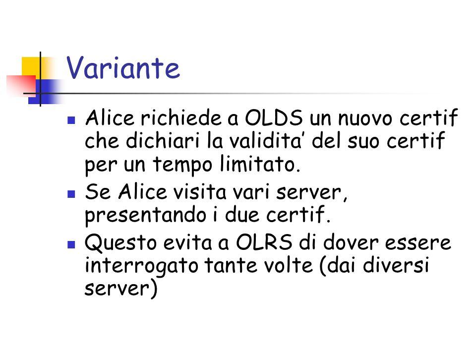 VarianteAlice richiede a OLDS un nuovo certif che dichiari la validita' del suo certif per un tempo limitato.