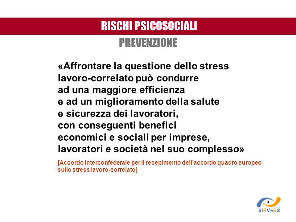 RISCHI PSICOSOCIALI PREVENZIONE «Affrontare la questione dello stress