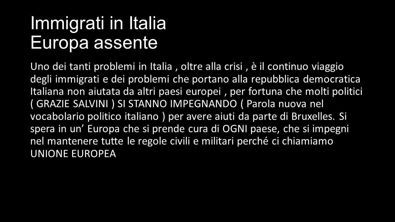 Immigrati in Italia Europa assente