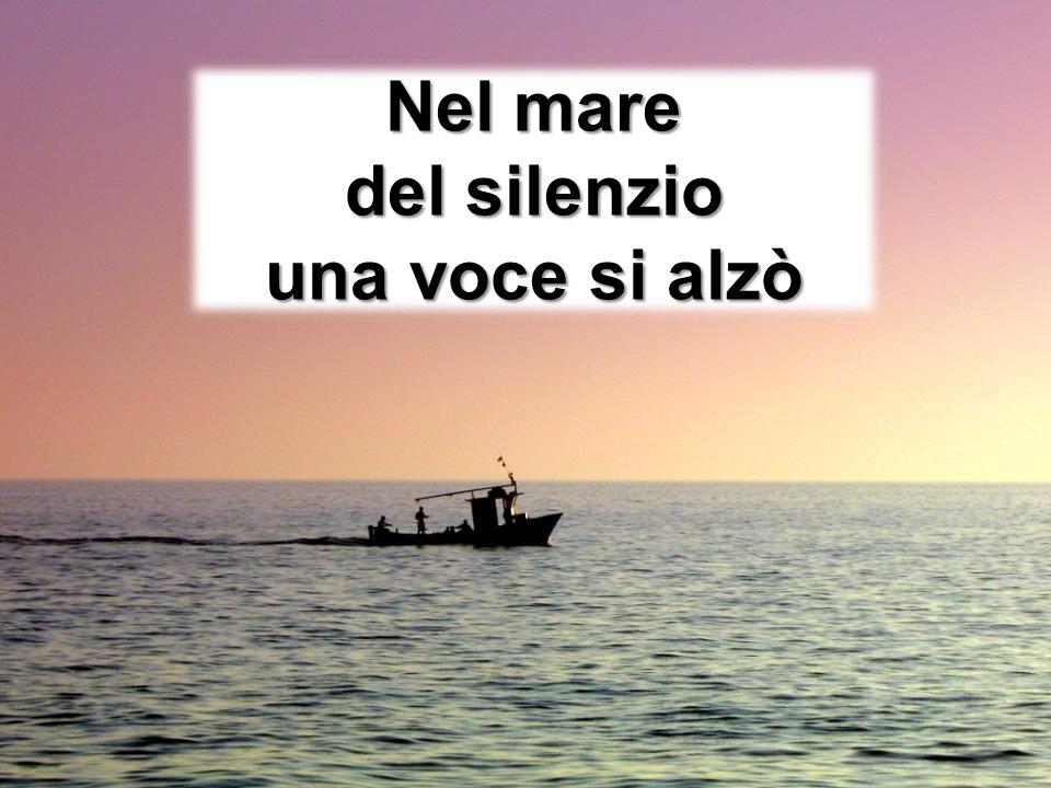Nel mare del silenzio una voce si alzò