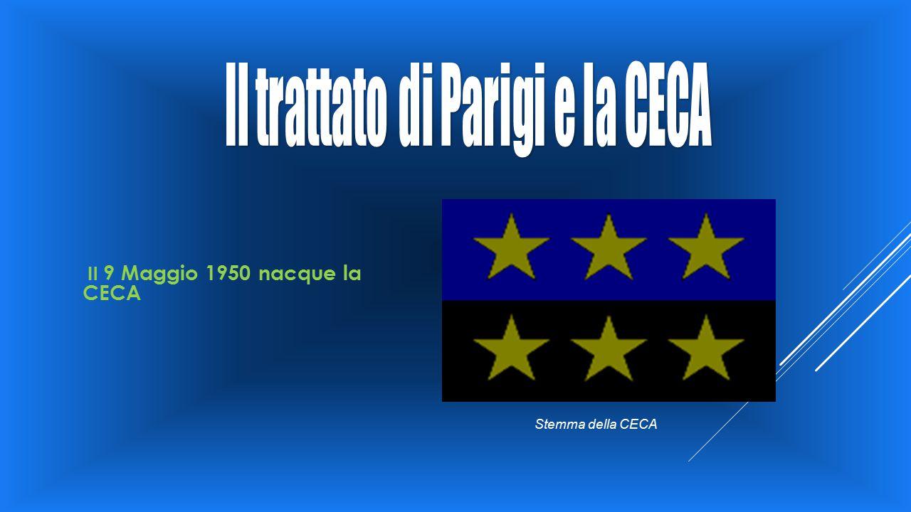 Il 9 Maggio 1950 nacque la CECA
