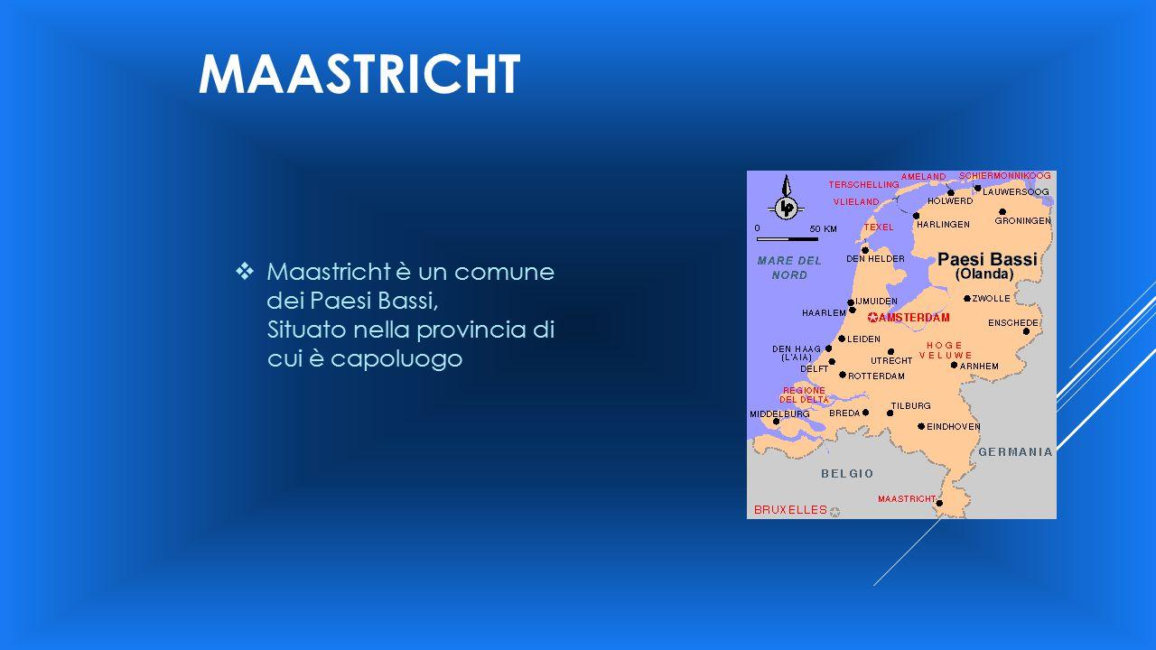 MAASTRICHT Maastricht è un comune dei Paesi Bassi,