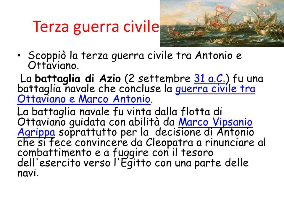 Terza guerra civile Scoppiò la terza guerra civile tra Antonio e Ottaviano.