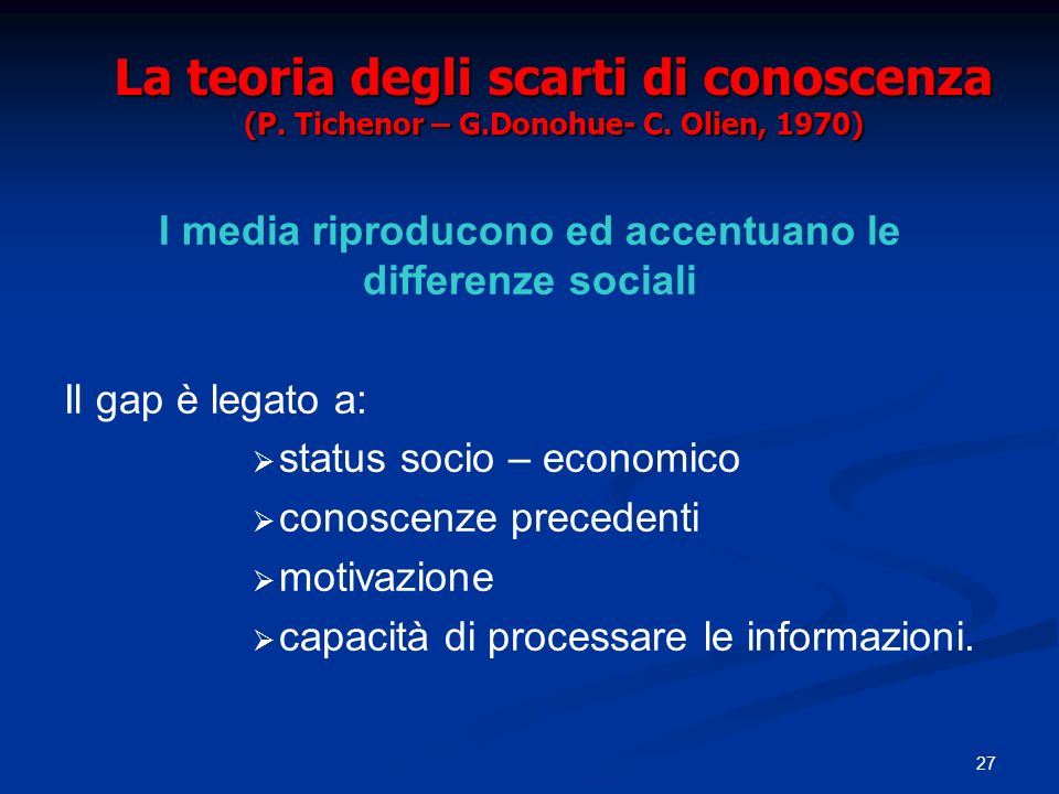 I media riproducono ed accentuano le differenze sociali