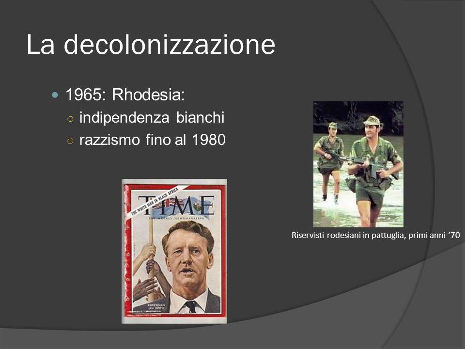 La decolonizzazione 1965: Rhodesia: indipendenza bianchi