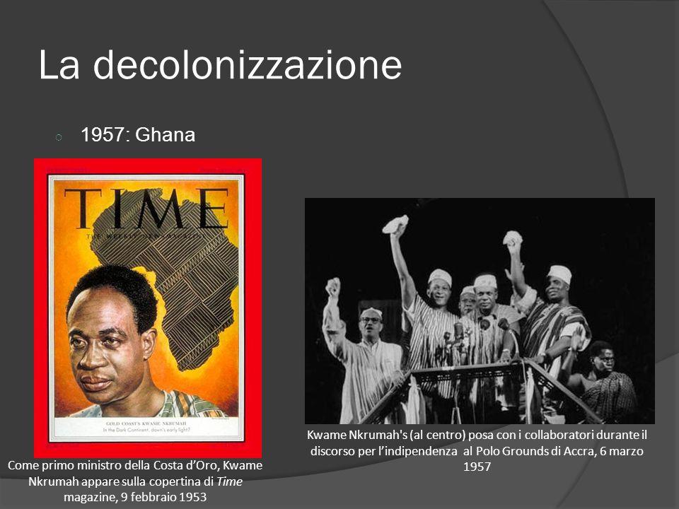 La decolonizzazione 1957: Ghana