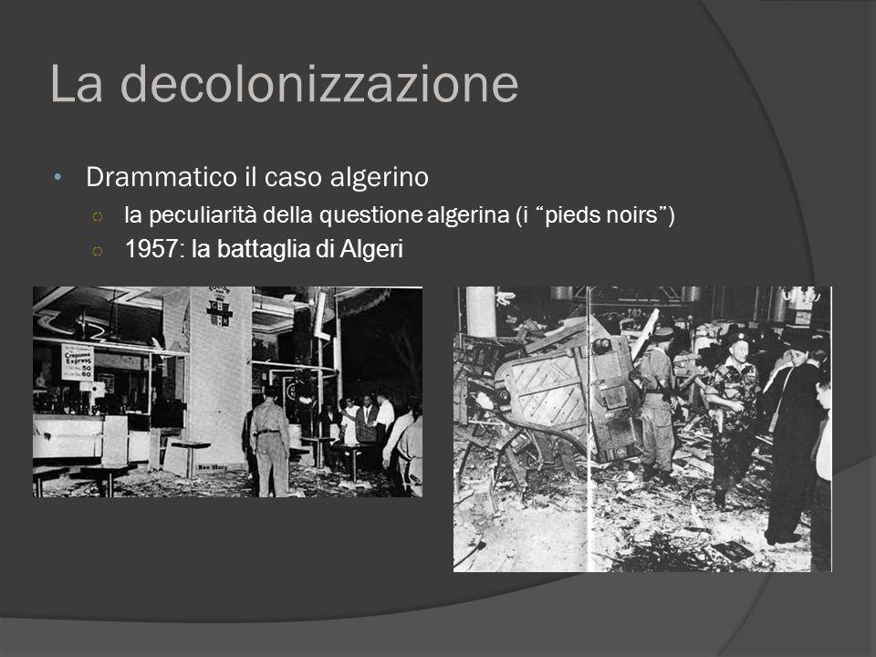 La decolonizzazione Drammatico il caso algerino