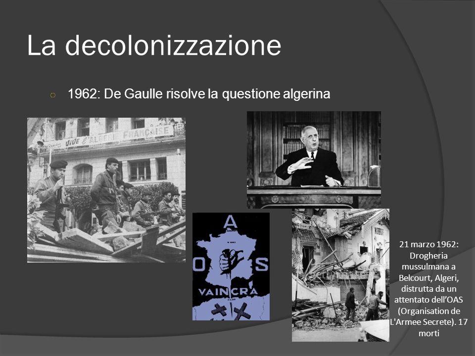 La decolonizzazione 1962: De Gaulle risolve la questione algerina