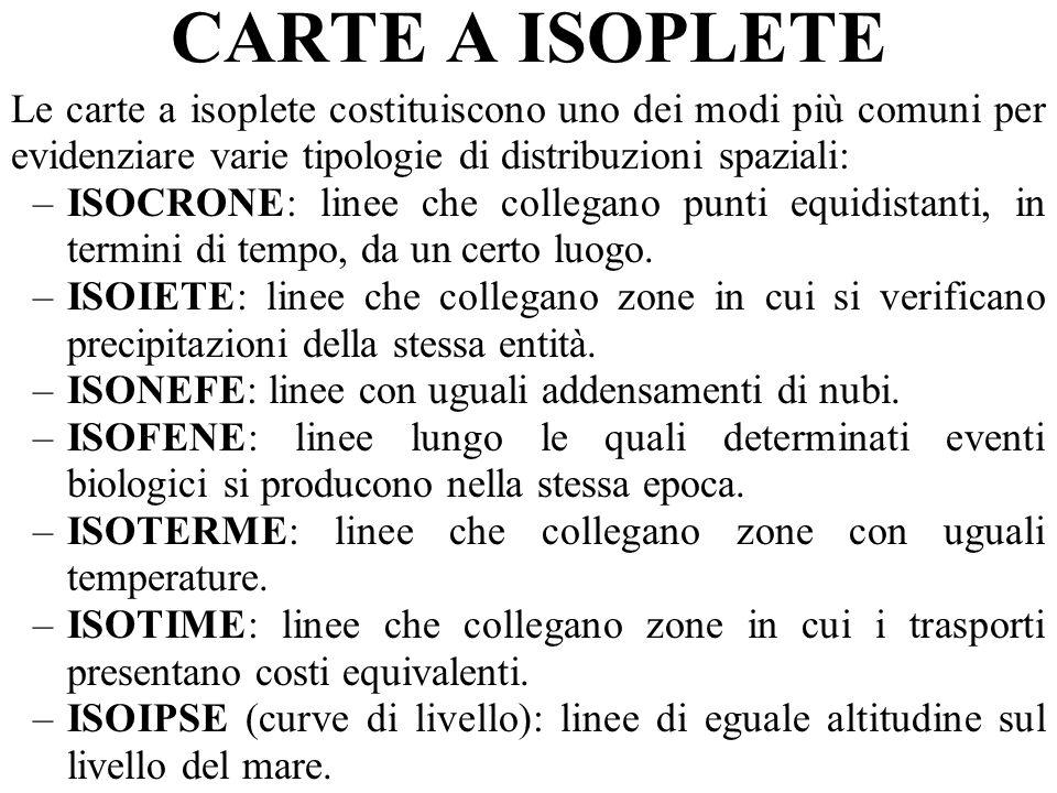 CARTE A ISOPLETE Le carte a isoplete costituiscono uno dei modi più comuni per evidenziare varie tipologie di distribuzioni spaziali: