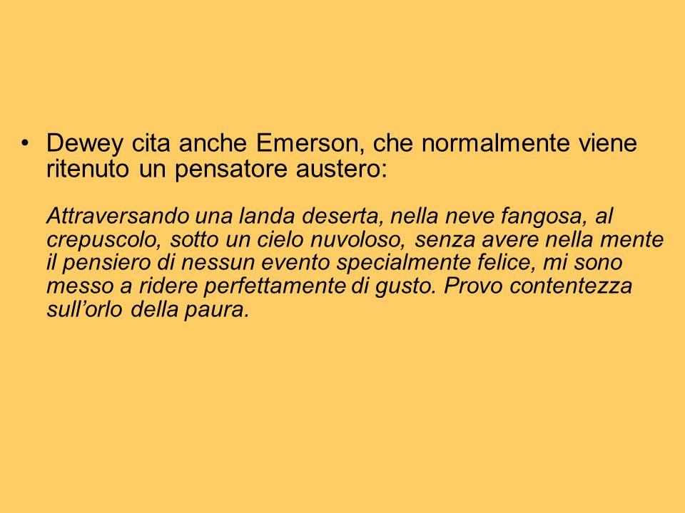 Dewey cita anche Emerson, che normalmente viene ritenuto un pensatore austero:
