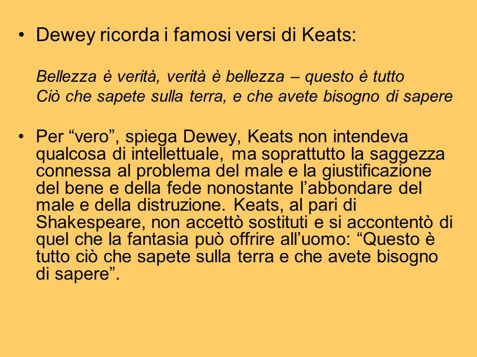 Dewey ricorda i famosi versi di Keats: