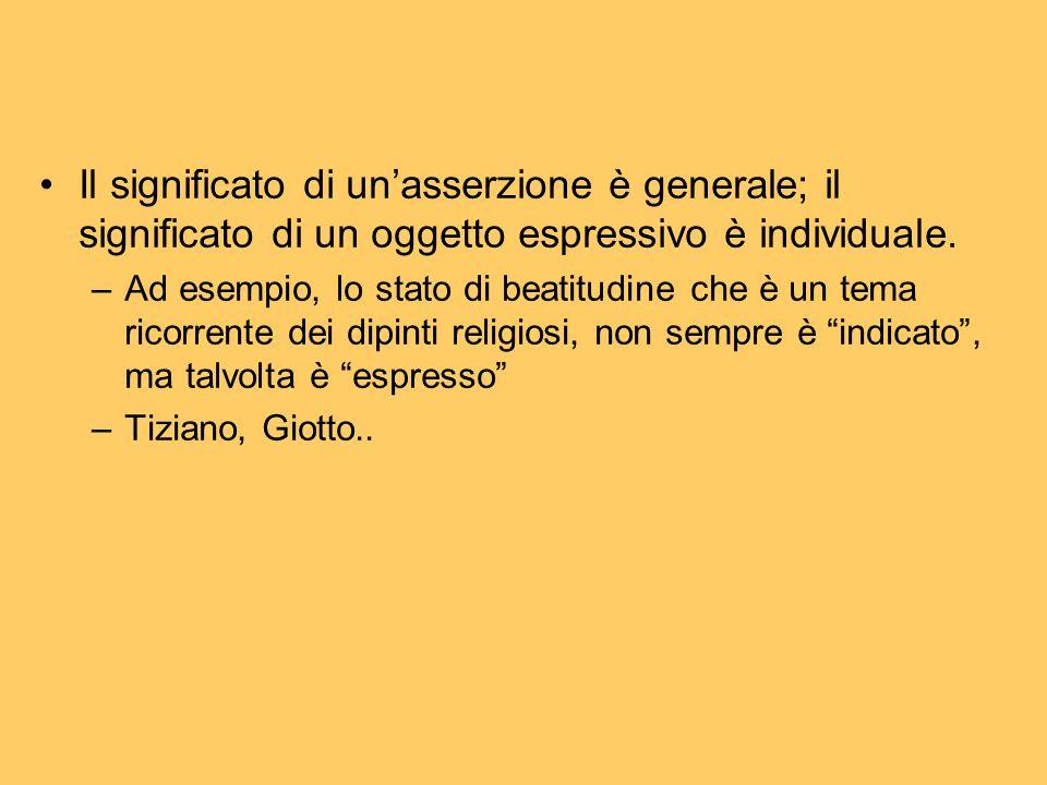 Il significato di un'asserzione è generale; il significato di un oggetto espressivo è individuale.