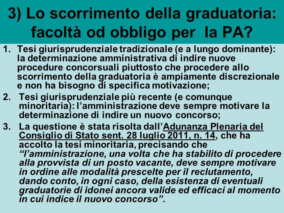 3) Lo scorrimento della graduatoria: facoltà od obbligo per la PA