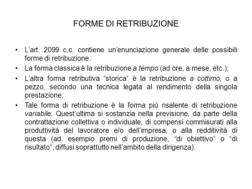 FORME DI RETRIBUZIONE L'art. 2099 c.c. contiene un'enunciazione generale delle possibili forme di retribuzione.