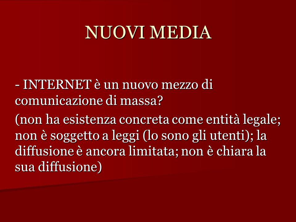 NUOVI MEDIA - INTERNET è un nuovo mezzo di comunicazione di massa