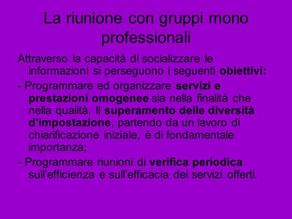 La riunione con gruppi mono professionali