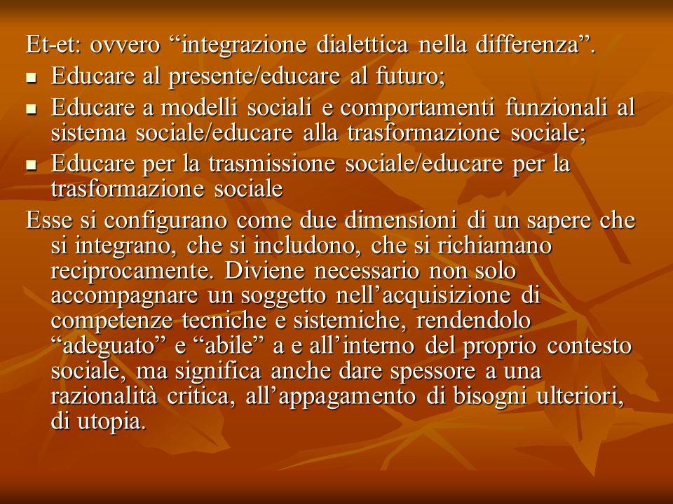 Et-et: ovvero integrazione dialettica nella differenza .