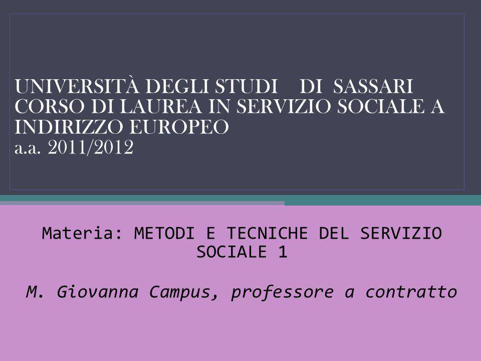 UNIVERSITÀ DEGLI STUDI DI SASSARI CORSO DI LAUREA IN SERVIZIO SOCIALE A INDIRIZZO EUROPEO a.a. 2011/2012