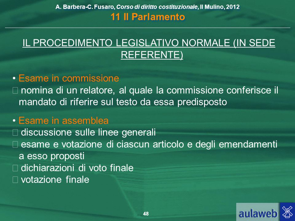 IL PROCEDIMENTO LEGISLATIVO NORMALE (IN SEDE REFERENTE)