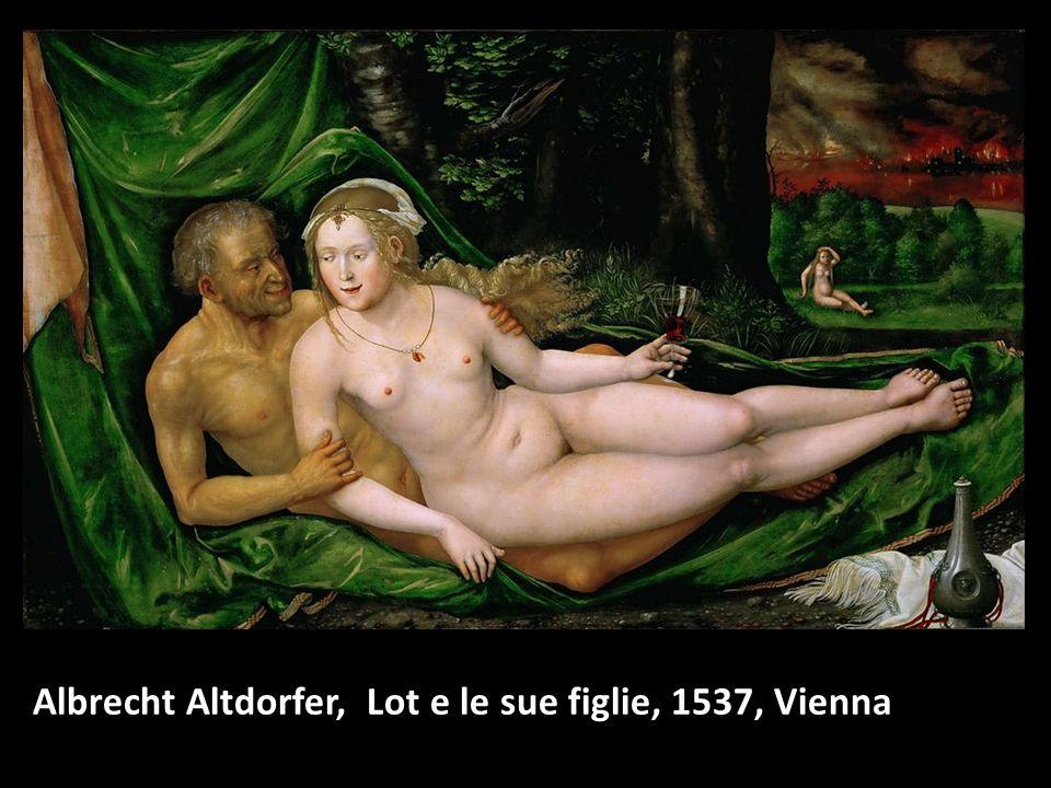 Albrecht Altdorfer, Lot e le sue figlie, 1537, Vienna