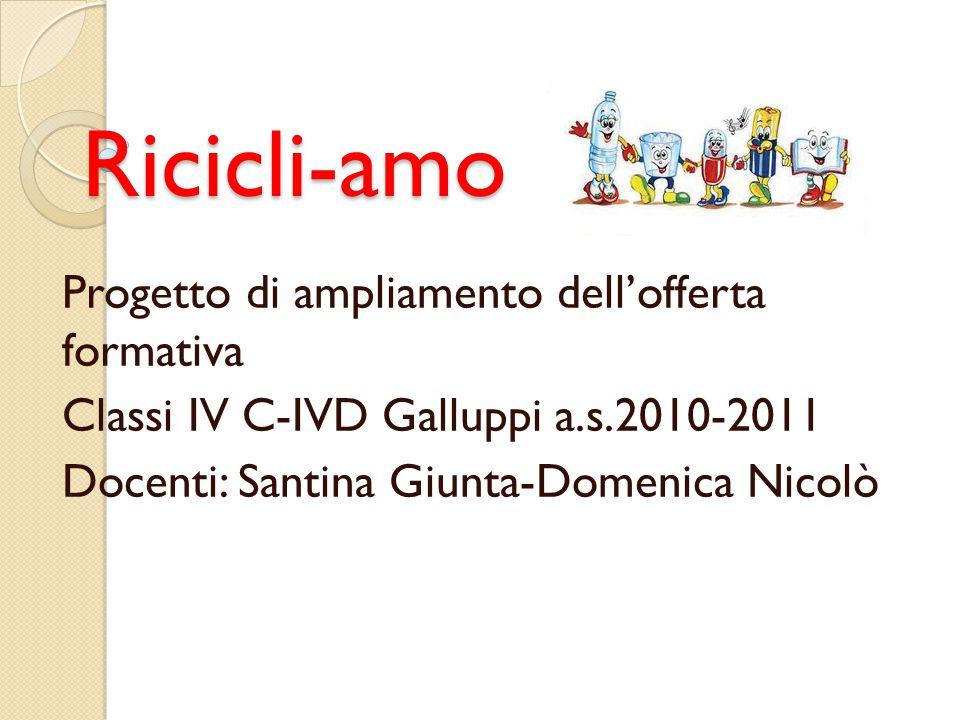 Ricicli-amo Progetto di ampliamento dell'offerta formativa